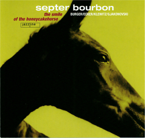 Septer Bourbon-Smile of the Honeycakehorse - Coverbild